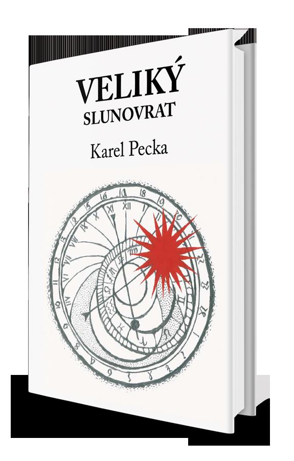Veliký slunovrat – Karel Pecka